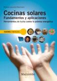 COCINAS SOLARES: FUNDAMENTOS Y APLICACIONES: HERRAMIENTAS DE LUCHA CONTRA LA POBREZA ENERGETICA di LECUONA NEUMANN, ANTONIO