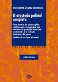 EL ATESTADO POLICIAL COMPLETO (4ª ED.): PIEZA CLAVE EN LOS JUICIOS RAPIDOS Y DELITOS CONTRA LA SEGURIDAD VIAL, RELATIVOS A  LA PROPIEDAD INTELECTUAL E INDUSTRIAL Y A LA VIOLENCIA DOMESTICA Y DE di ALVAREZ RODRIGUEZ, JOSE RAMON