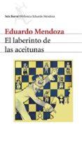 EL LABERINTO DE LAS ACEITUNAS di MENDOZA, EDUARDO
