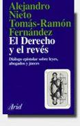 EL DERECHO Y EL REVES: DIALOGO EPISTOLAR SOBRE LEYES, ABOGADOS Y LEYES de FERNANDEZ, TOMAS-RAMON  NIETO GARCIA, ALEJANDRO