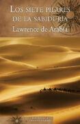 LOS SIETE PILARES DE LA SABIDURÍA di LAWRENCE, T.E.