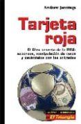 TARJETA ROJA: EL LIBRO SECRETO DE LA FIFA (SOBORNOS, MANIPULACION DE VOTOS Y ESCANDALOS CON LAS ENTRADAS) di JENNINGS, ANDREW