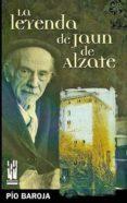 LEYENDA DE JAUN DE ALZATE di BAROJA, PIO