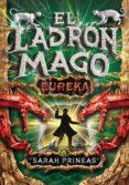 EL LADRON MAGO: EUREKA di PRINEAS, SARAH