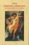 EROTIKA BIBLION: LA PORNOGRAFIA EN LA BIBLIA Y EN LA ANTIGUEDAD (EDICIÓN FACSÍMIL) di MIRABEAU