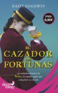 EL CAZADOR DE FORTUNAS di GOODWIN, DAISY
