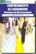 COMPORTAMIENTO DEL CONSUMIDOR: PRINCIPIOS DE MICROECONOMIA di VV.AA.