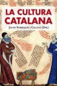 LA CULTURA CATALANA de SOBREQUES I CALLICO, JAUME