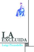 LA EXCLUIDA di PIRANDELLO, LUIGI