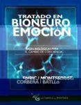 TRATADO EN BIONEUROEMOCION: BASES BIOLOGICAS PARA EL CAMBIO DE CONCIENCIA di CORBERA, ENRIC