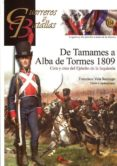 DE TAMAMES A ALBA DE TORMES 1809 di VELA SANTIAGO, FRANCISCO