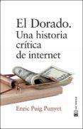 9788494744938 - Puig Punyet Enric: El Dorado: Una Historia Critica De Internet - Libro
