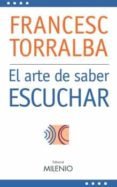 EL ARTE DE SABER ESCUCHAR di TORRALBA, FRANCESC