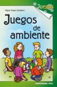JUEGOS DE AMBIENTE di CABALLERO MARISCAL, MIGUEL ANGEL