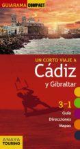 UN CORTO VIAJE A CADIZ Y GIBRALTAR 2017 (GUIARAMA COMPACT) di MONTIEL, ENRIQUE