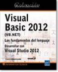 RECURSOS INFORMÁTICOS VISUAL BASIC 2012 (VB.NET) LOS FUNDAMENTOS DEL LENGUAJE DESARROLLAR CON VISUAL STUDIO 2012 di VV.AA