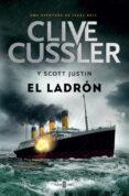EL LADRON (ISAAC BELL 5) di CUSSLER, CLIVE  SCOTT, JUSTIN