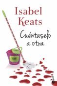 9788408171539 - Keats Isabel: Cuentaselo A Otra - Libro