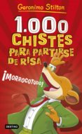1000 CHISTES PARA PARTIRSE DE RISA de STILTON, GERONIMO