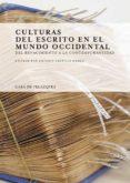 CULTURAS DEL ESCRITO EN EL MUNDO OCCIDENTAL: DEL RENACIMIENTO A LA CONTEMPORANEIDAD di CASTILLO GOMEZ, ANTONIO