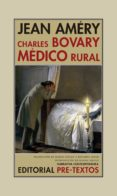 CHARLES BOVARY, MEDICO RURAL: RETRATO DE UN HOMBRE SENCILLO di AMERY, JEAN