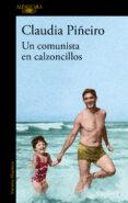 UN COMUNISTA EN CALZONCILLOS di PIÑEIRO, CLAUDIA
