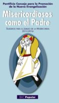 MISERICORDIOSOS COMO EL PADRE: SUBSIDIOS PARA EL JUBILEO DE LA MISERICORDIA 2015-2016 di VV.AA.