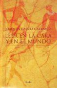 LEER EN LA CARA Y EN EL MUNDO di GARCIA CARRASCO, JOAQUIN