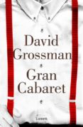 GRAN CABARET di GROSSMAN, DAVID