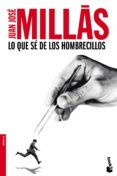 LO QUE SE DE LOS HOMBRECILLOS de MILLAS, JUAN JOSE