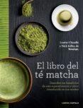 EL LIBRO DEL TE MATCHA di CHEADLE, LOUISE KILBY, NICK
