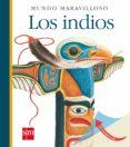 LOS INDIOS (MUNDO MARAVILLOSO) di VV.AA.