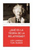 ¿QUE ES LA TEORIA DE LA RELATIVIDAD? di LANDAU, LEVY  RUMER, Y.