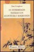 101 ENFERMEDADES TRATADAS CON ACUPUNTURA Y MOXIBUSTION di CONGHUO, TIAN