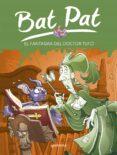BAT PAT 8  EL FANTASMA DEL DOCTOR TUFO di DRAGO, MARCELLA  FIENGO, CHIARA