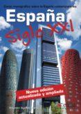 ESPAÑA SIGLO XXI: CURSO MONOGRAFICO SOBRE LA ESPAÑA CONTEMPORANEA di QUESADA MARCO, SEBASTIAN