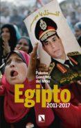 EGIPTO, 2011-2017: ALTERACIONES EN LAS REDES DE PODER di GONZALEZ DEL MIÑO, PALOMA