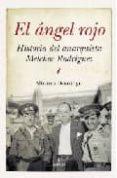 EL ANGEL ROJO: HISTORIA DEL ANARQUISTA MELCHOR RODRIGUEZ de DOMINGO, ALFONSO