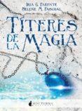 TITERES DE LA MAGIA di G. PARENTE, IRIA  M. PASCUAL, SELENE