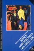 ARTE Y ARQUITECTURA DEL SIGLO XX: VANGUARDIA Y UTOPIA SOCIAL (VOL . I) (MONTESINOS) di MARTINEZ MUÑOZ, AMALIA