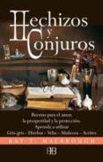 Hechizos Y Conjuros: Recetas Para El Amor La Prosperidad Y La Pr Otecc - Arkano Books