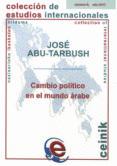 CAMBIO POLITICO EN EL MUNDO ARABE di ABU-TARBUSH, JOSE