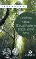 CAPITALISMO HUMANO, NIÑOS DEL MUNDO CON RESPONSABILIDAD SOCIAL. di MARTINEZ, PEDRO
