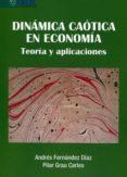 DINAMICA CAOTICA EN ECONOMIA di FERNANDEZ DIAZ, ANDRES