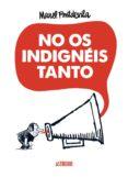 NO OS INDIGNEIS TANTO de FONTDEVILA, MANEL