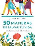 50 MANERAS DE SALVAR TU VIDA di SALINAS, JAVIER