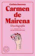 CARMEN DE MAIRENA: UNA BIOGRAFÍA di JUNCOSA, CARLOTA