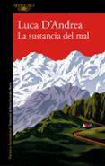LA SUSTANCIA DEL MAL de D ANDREA, LUCA