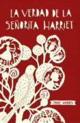 LA VERDAD DE LA SEÑORITA HARRIET di HARRIS, JANE
