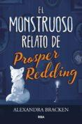 EL MONSTRUOSO RELATO DE PROSPER REDDING de BRACKEN, ALEXANDRA
